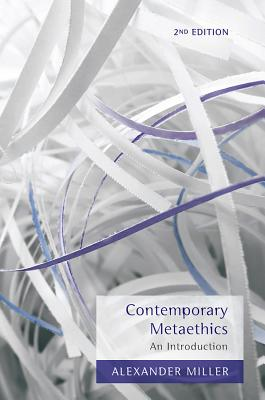 Contemporary Metaethics By Miller, Alexander