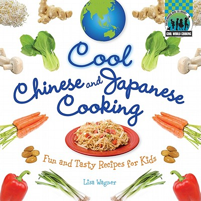 Cool Chinese & Japanese Cooking By Wagner, Lisa